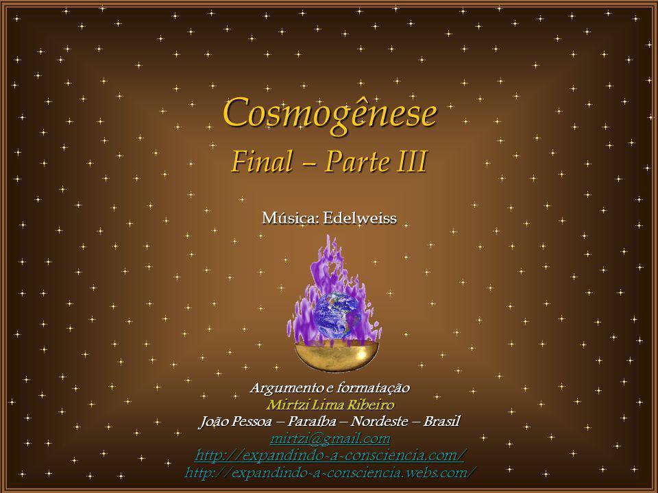 Cosmogênese Final – Parte III Música: Edelweiss