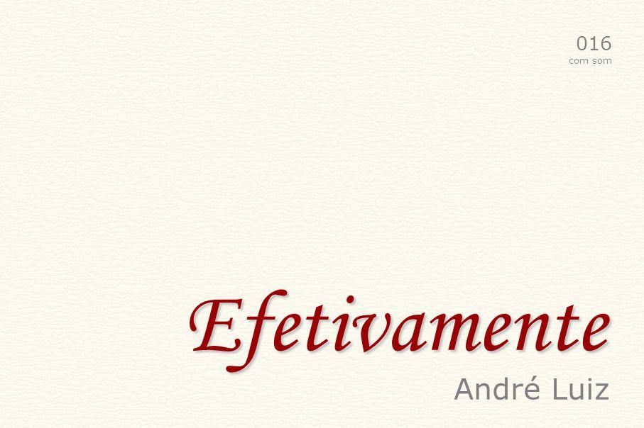 016 com som Efetivamente André Luiz