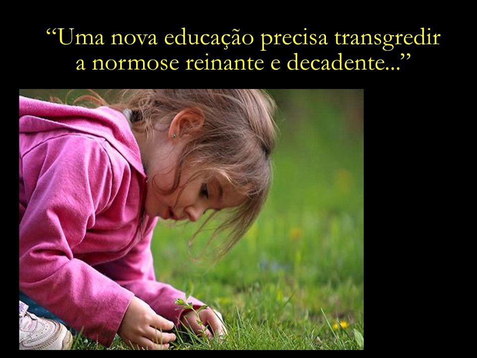 Uma nova educação precisa transgredir
