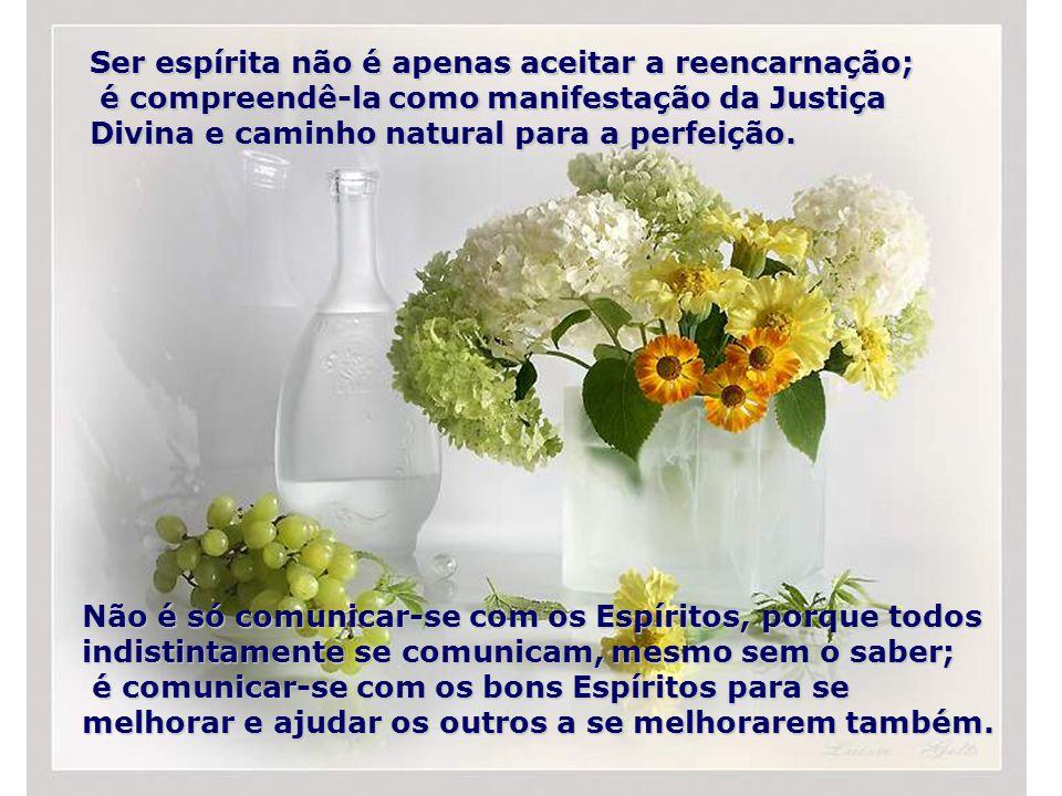 Ser espírita não é apenas aceitar a reencarnação;
