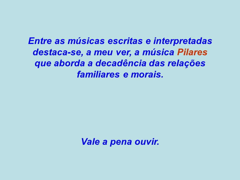 Entre as músicas escritas e interpretadas