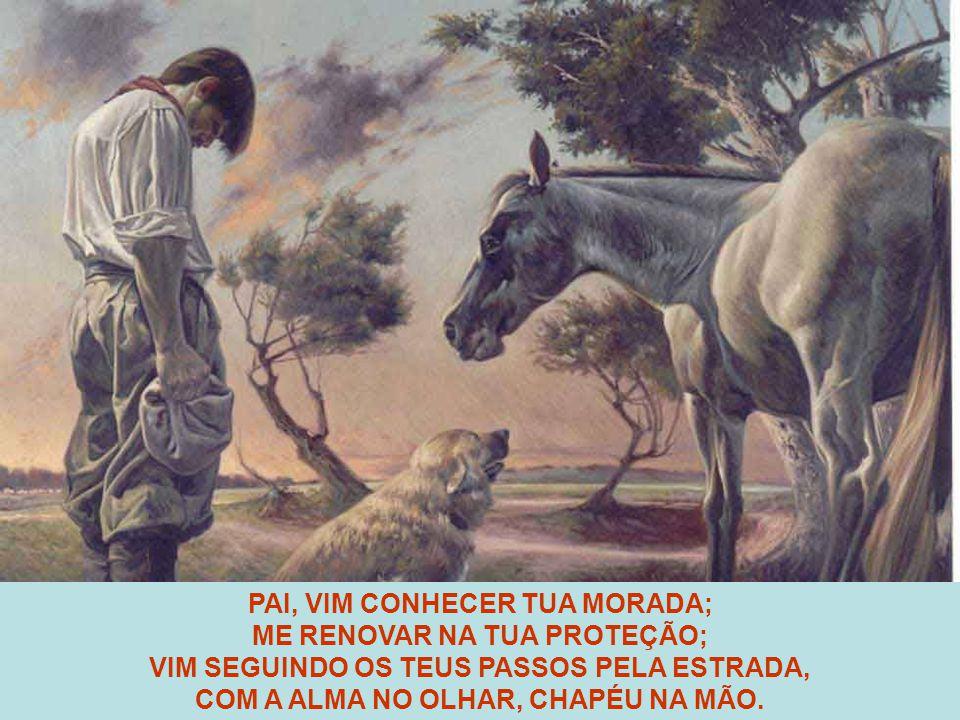 PAI, VIM CONHECER TUA MORADA; ME RENOVAR NA TUA PROTEÇÃO;
