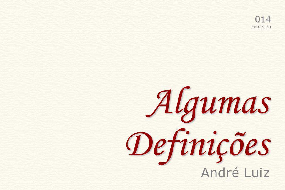 014 com som Algumas Definições André Luiz
