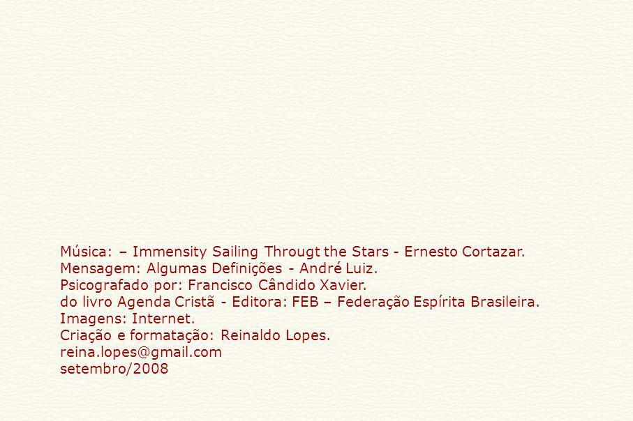 Música: – Immensity Sailing Througt the Stars - Ernesto Cortazar.