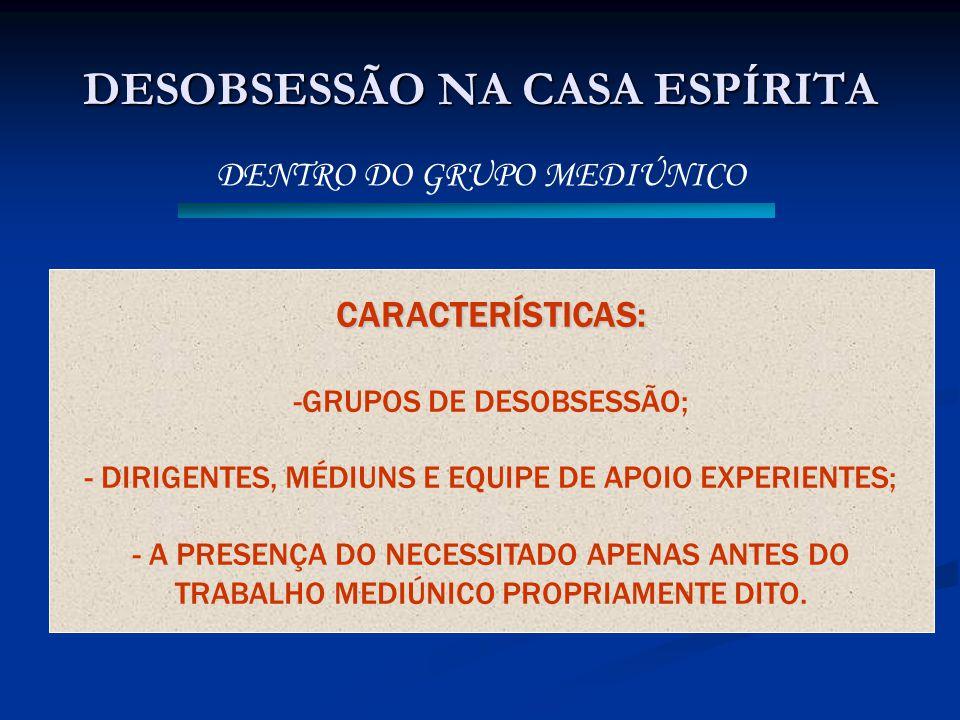 DESOBSESSÃO NA CASA ESPÍRITA