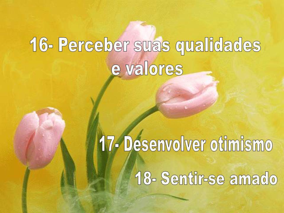 16- Perceber suas qualidades e valores