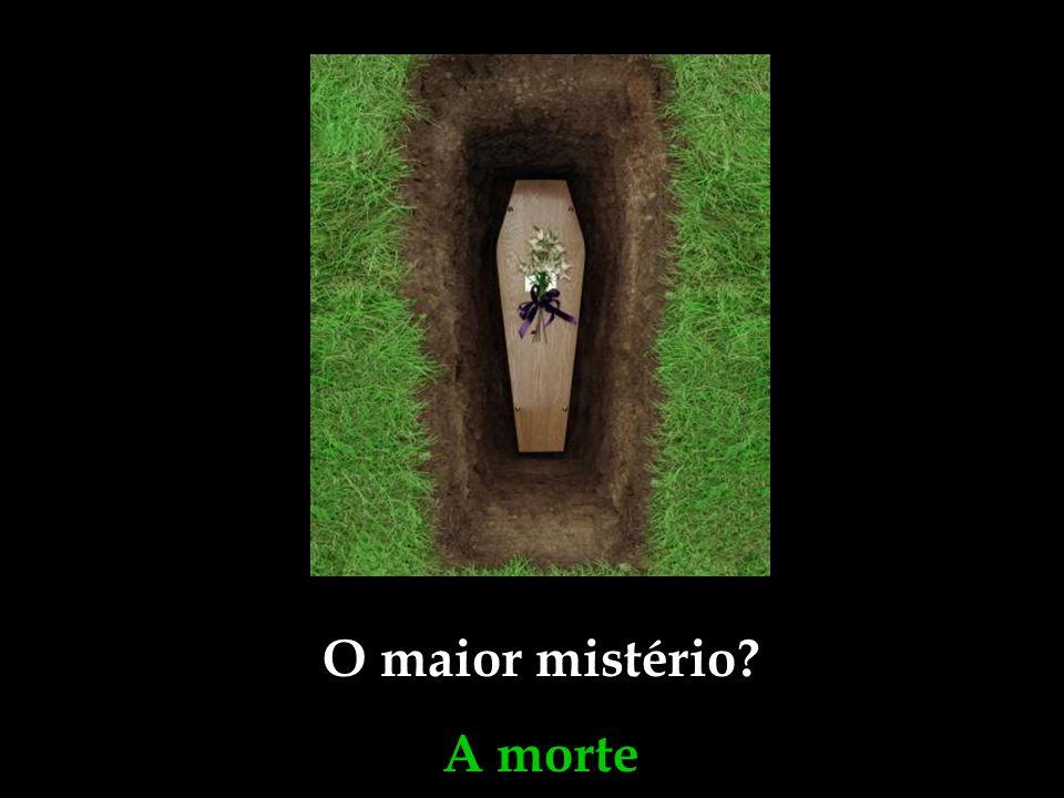 O maior mistério A morte