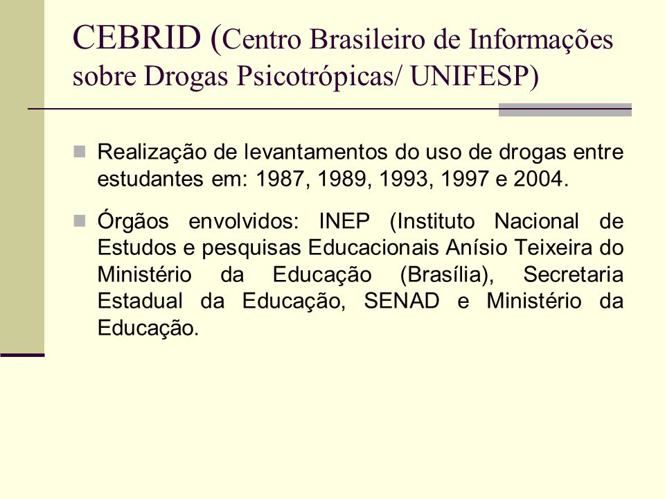 CEBRID (Centro Brasileiro de Informações sobre Drogas Psicotrópicas/ UNIFESP)