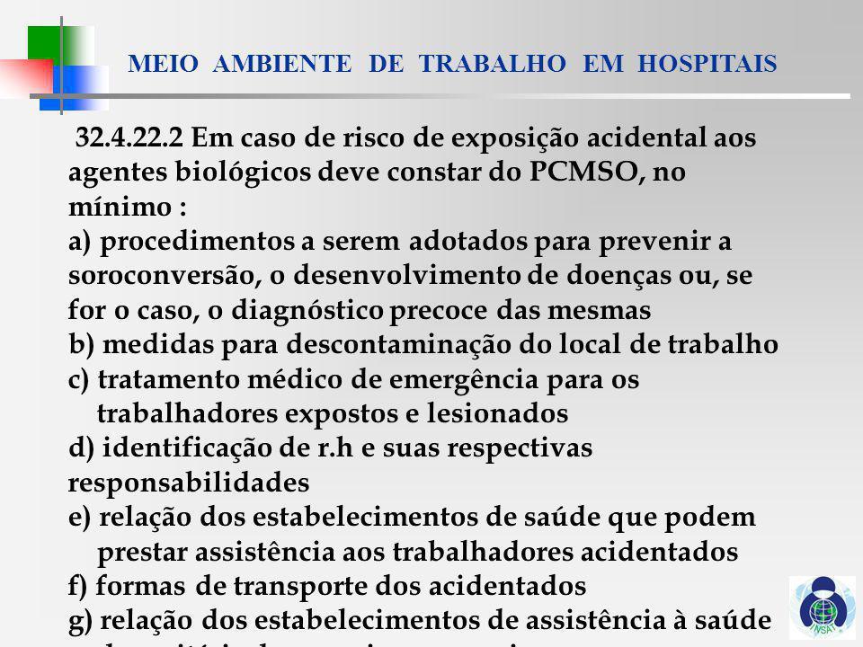 32.4.22.2 Em caso de risco de exposição acidental aos agentes biológicos deve constar do PCMSO, no mínimo :