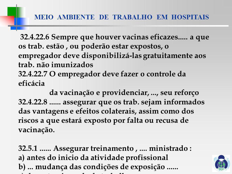 32. 4. 22. 6 Sempre que houver vacinas eficazes. a que os trab