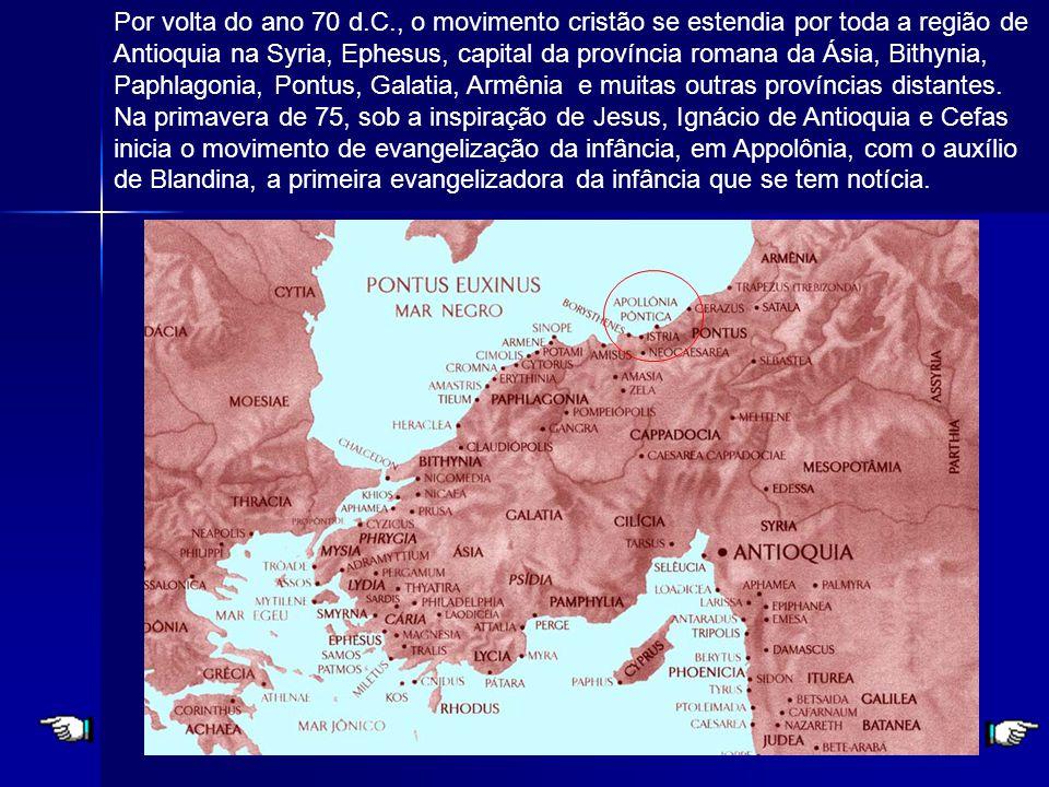 Por volta do ano 70 d.C., o movimento cristão se estendia por toda a região de Antioquia na Syria, Ephesus, capital da província romana da Ásia, Bithynia, Paphlagonia, Pontus, Galatia, Armênia e muitas outras províncias distantes.