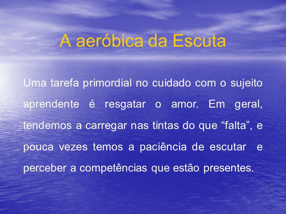 A aeróbica da Escuta