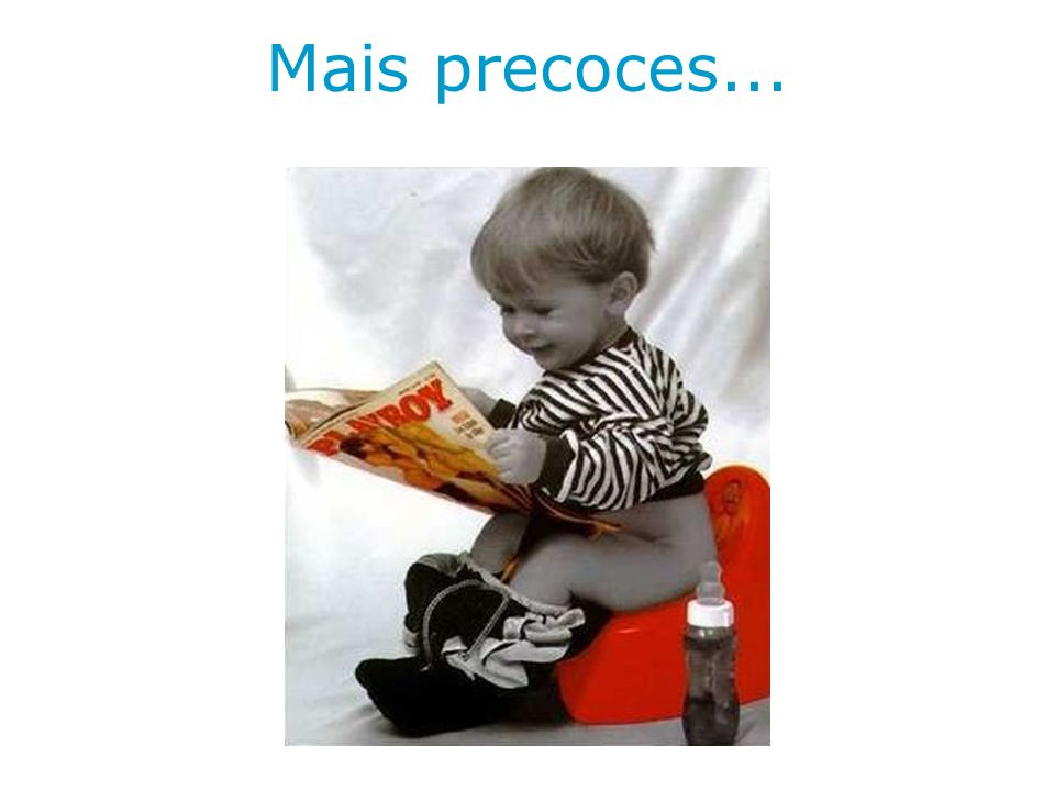 Mais precoces...