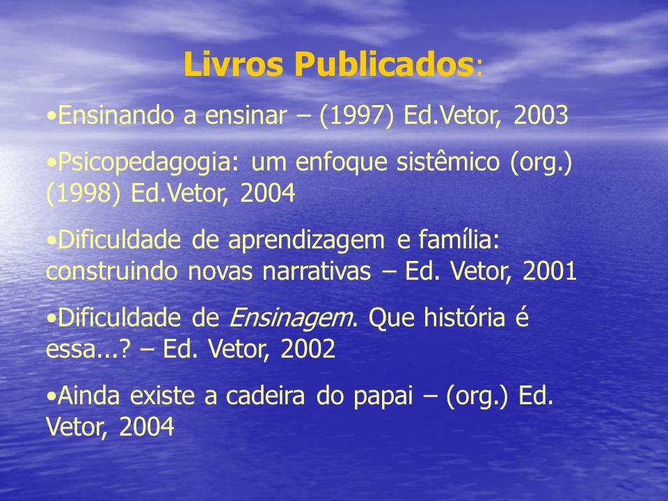 Livros Publicados: Ensinando a ensinar – (1997) Ed.Vetor, 2003