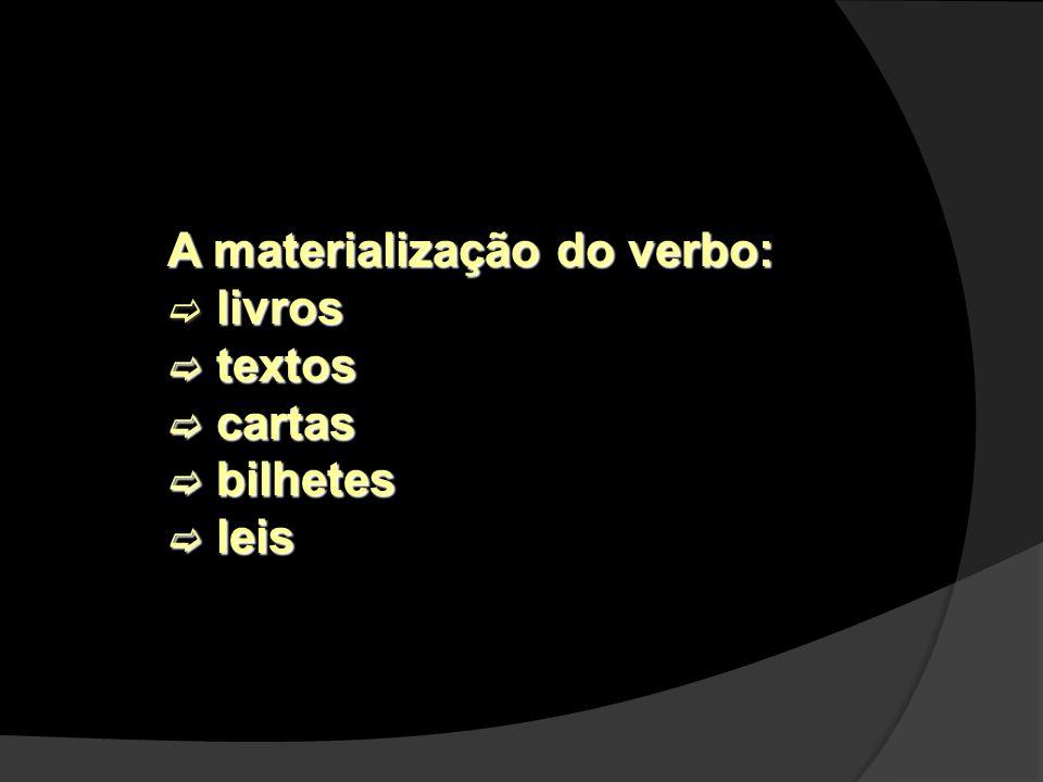 A materialização do verbo: