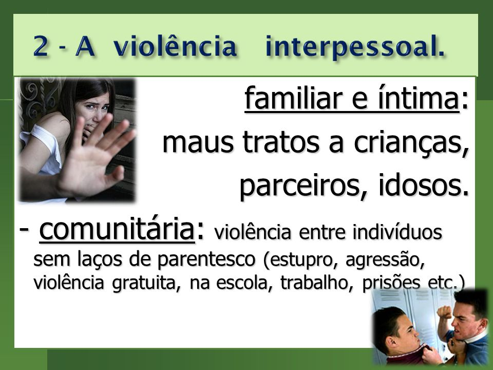 familiar e íntima: maus tratos a crianças, parceiros, idosos