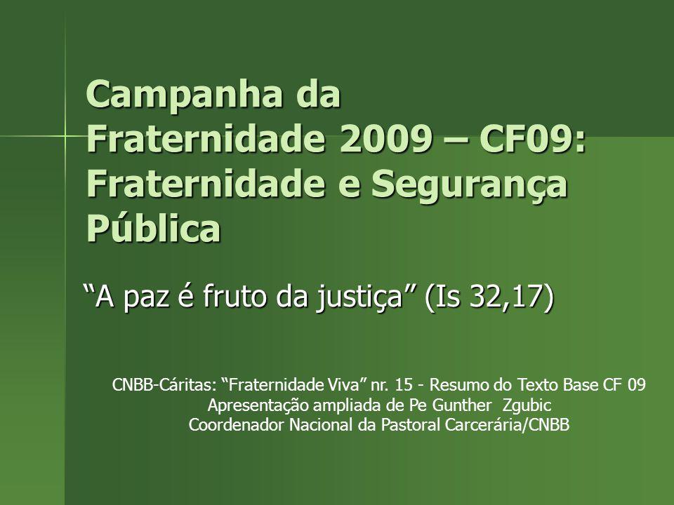 Campanha da Fraternidade 2009 – CF09: Fraternidade e Segurança Pública