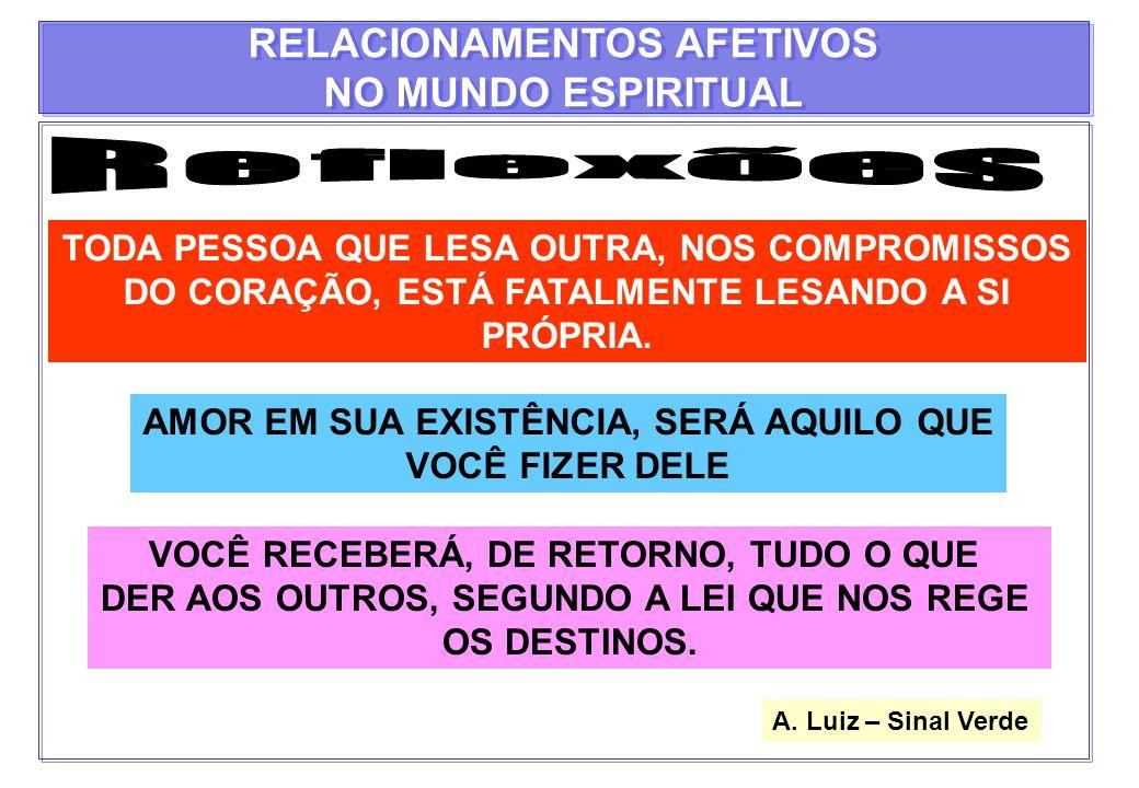 Reflexões RELACIONAMENTOS AFETIVOS NO MUNDO ESPIRITUAL