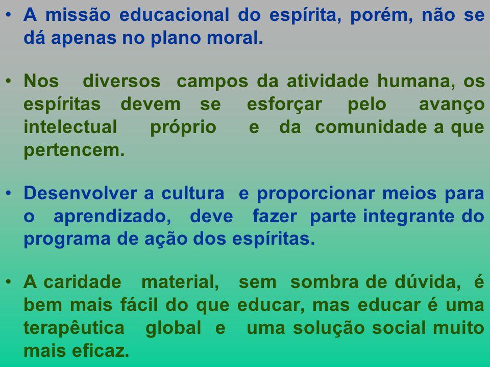 A missão educacional do espírita, porém, não se dá apenas no plano moral.