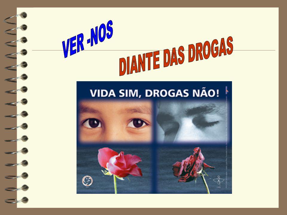 VER -NOS DIANTE DAS DROGAS