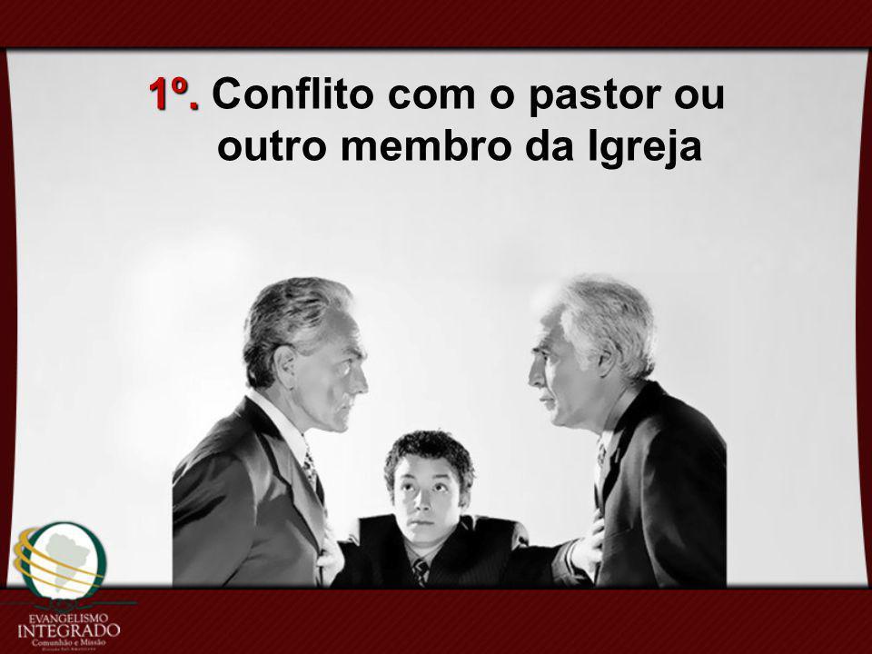 1º. Conflito com o pastor ou