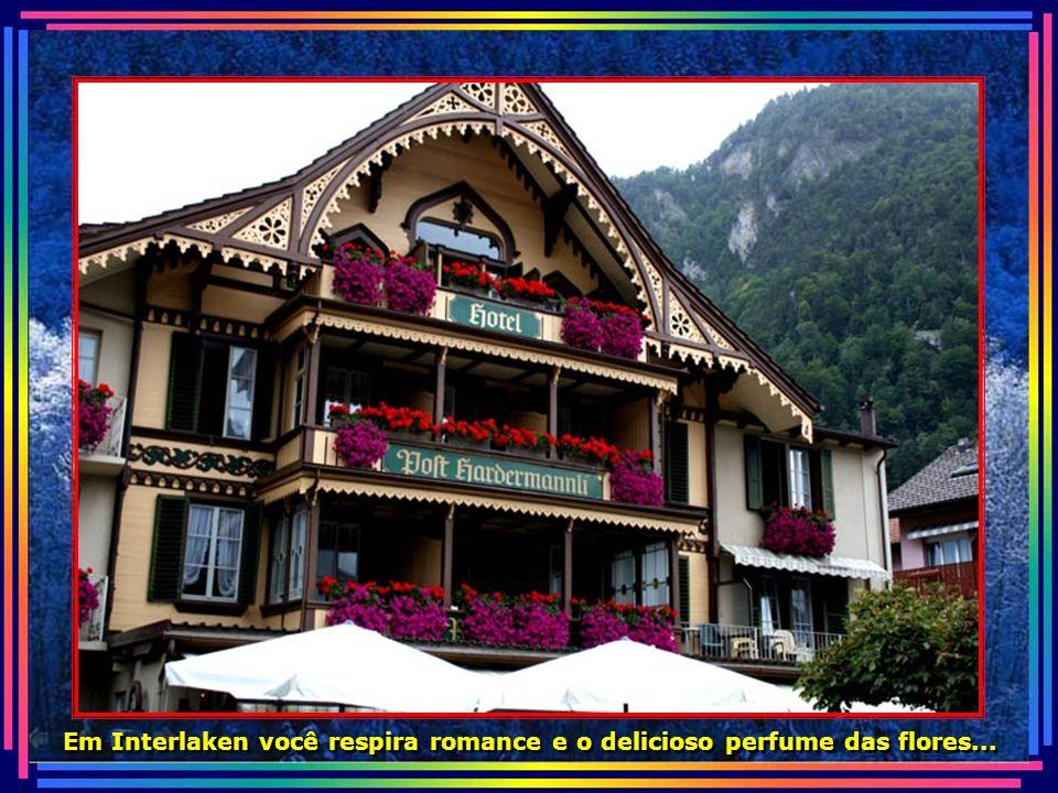 Em Interlaken você respira romance e o delicioso perfume das flores...