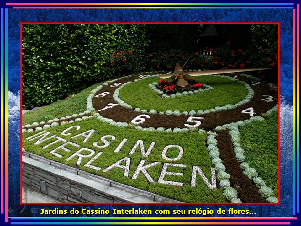 Jardins do Cassino Interlaken com seu relógio de flores...