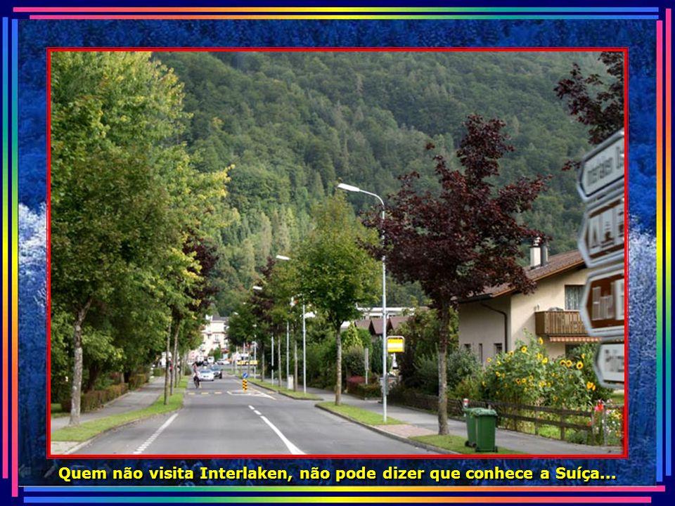 Quem não visita Interlaken, não pode dizer que conhece a Suíça...