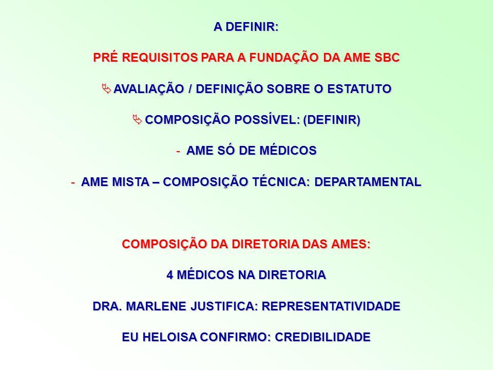 PRÉ REQUISITOS PARA A FUNDAÇÃO DA AME SBC