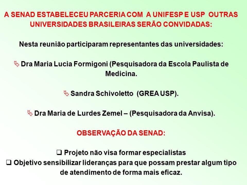 Nesta reunião participaram representantes das universidades: