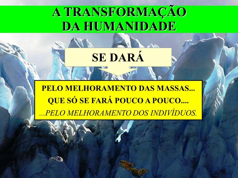 A TRANSFORMAÇÃO DA HUMANIDADE