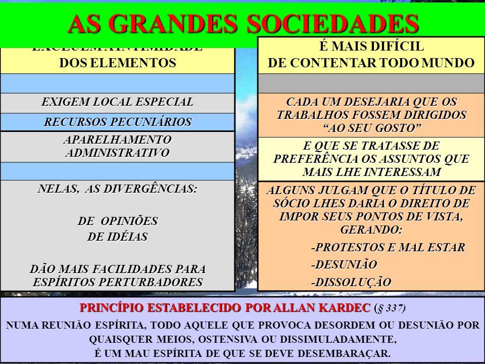 AS GRANDES SOCIEDADES EXCLUEM A INTIMIDADE DOS ELEMENTOS