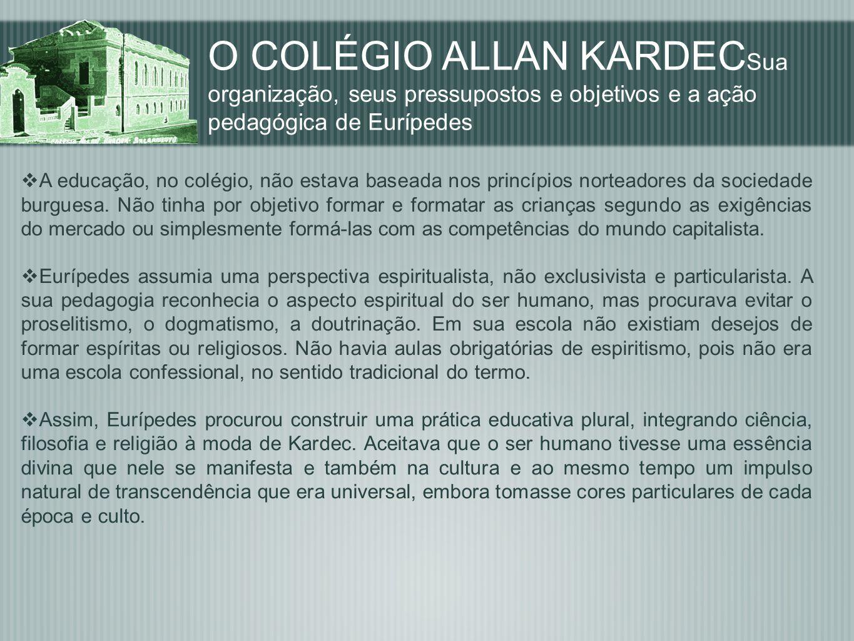 O COLÉGIO ALLAN KARDECSua organização, seus pressupostos e objetivos e a ação pedagógica de Eurípedes
