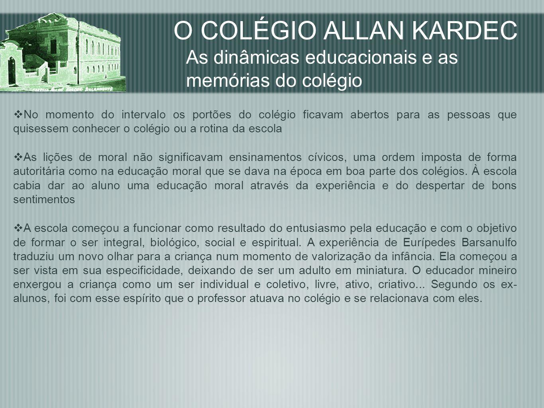 O COLÉGIO ALLAN KARDEC As dinâmicas educacionais e as memórias do colégio