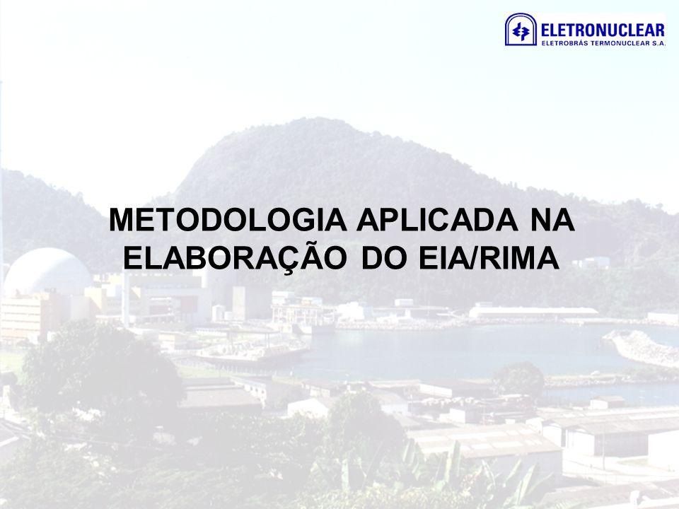 METODOLOGIA APLICADA NA ELABORAÇÃO DO EIA/RIMA