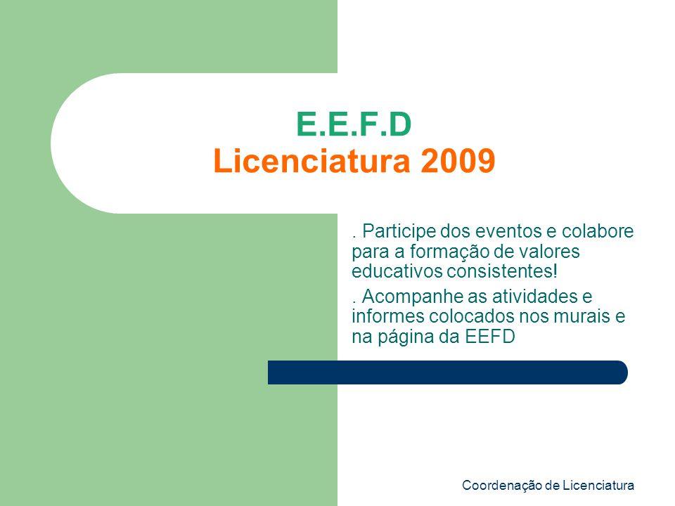 E.E.F.D Licenciatura 2009 . Participe dos eventos e colabore para a formação de valores educativos consistentes!