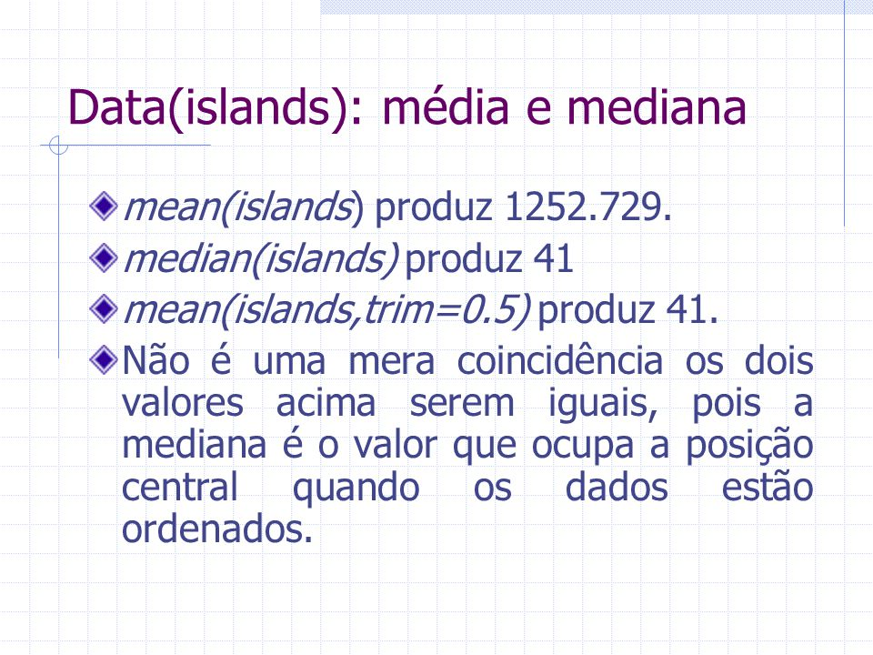 Data(islands): média e mediana