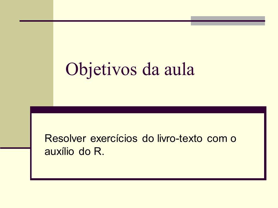 Resolver exercícios do livro-texto com o auxílio do R.