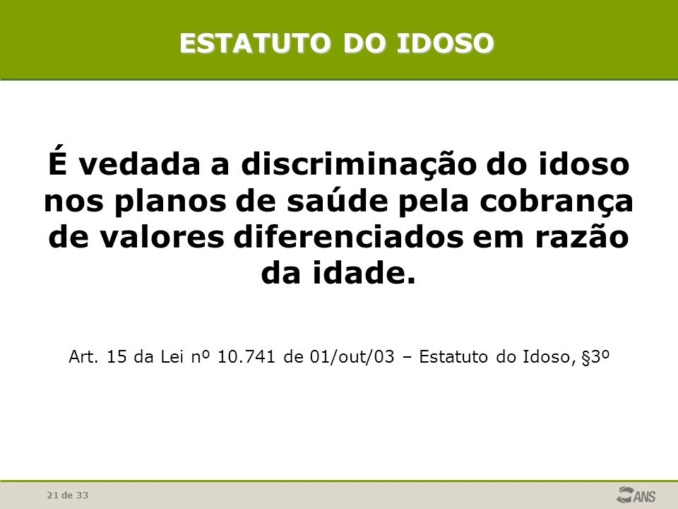 Art. 15 da Lei nº 10.741 de 01/out/03 – Estatuto do Idoso, §3º