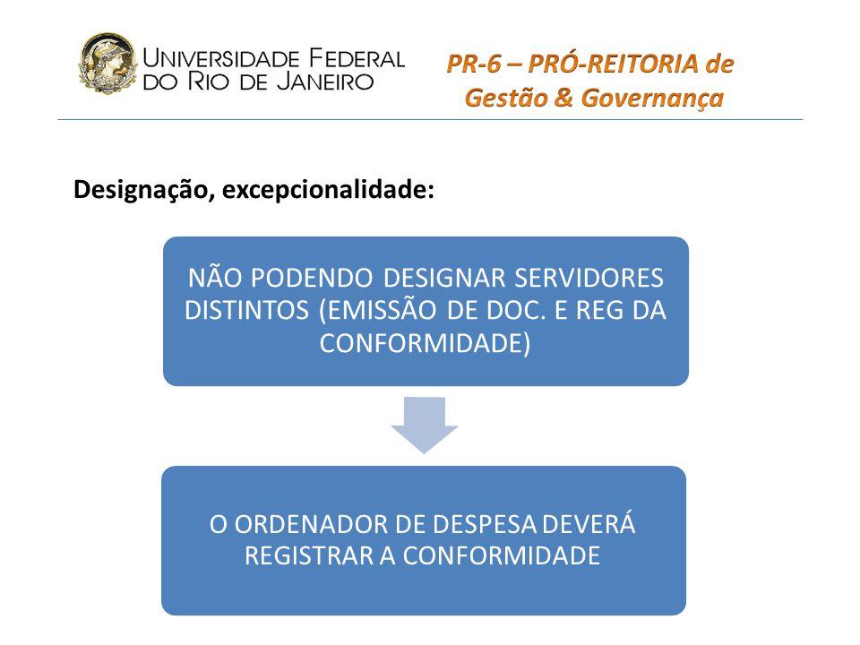 O ORDENADOR DE DESPESA DEVERÁ REGISTRAR A CONFORMIDADE