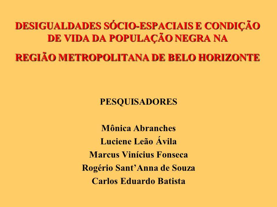 DESIGUALDADES SÓCIO-ESPACIAIS E CONDIÇÃO DE VIDA DA POPULAÇÃO NEGRA NA REGIÃO METROPOLITANA DE BELO HORIZONTE