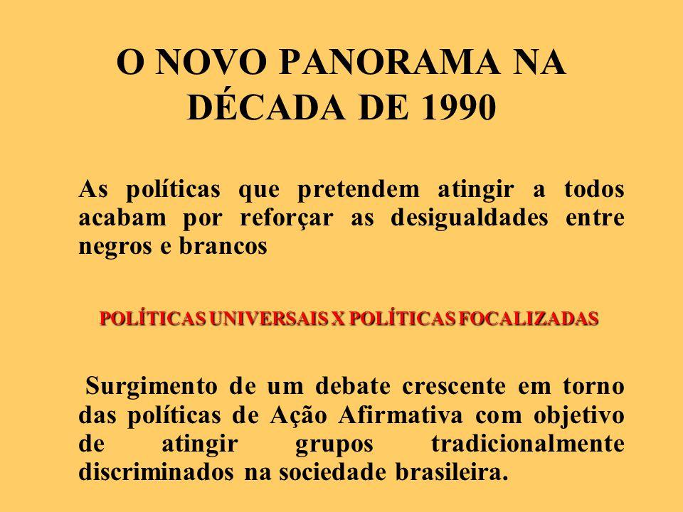 O NOVO PANORAMA NA DÉCADA DE 1990