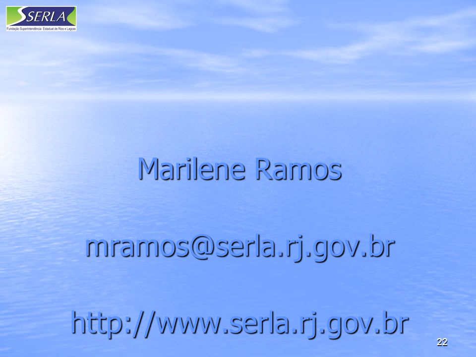Marilene Ramos mramos@serla.rj.gov.br http://www.serla.rj.gov.br