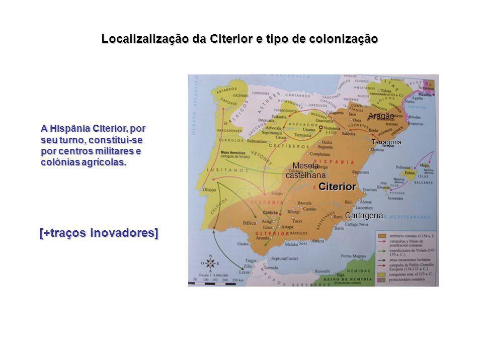 Localizalização da Citerior e tipo de colonização