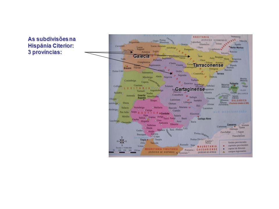 As subdivisões na Hispânia Citerior: 3 províncias: