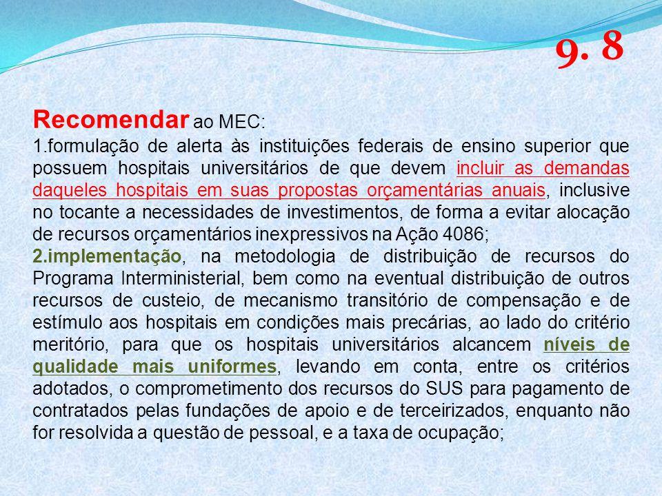 9. 8 Recomendar ao MEC: