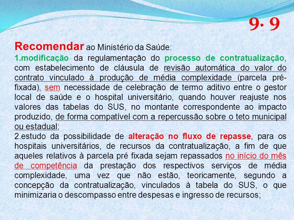9. 9 Recomendar ao Ministério da Saúde: