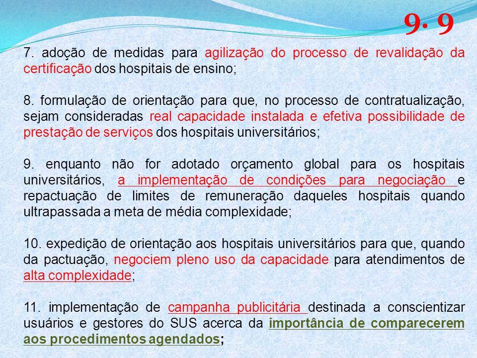 9. 9 7. adoção de medidas para agilização do processo de revalidação da certificação dos hospitais de ensino;