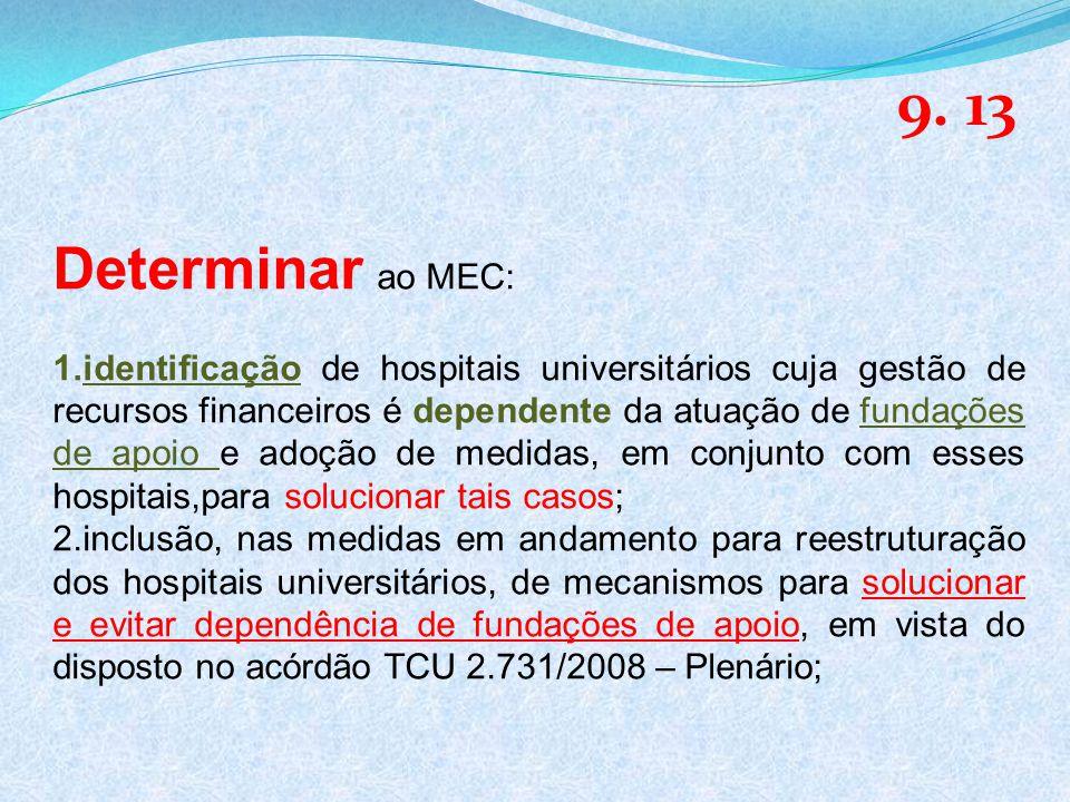 9. 13 Determinar ao MEC: