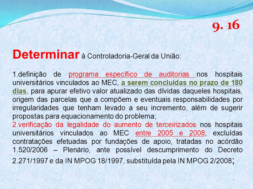 9. 16 Determinar à Controladoria-Geral da União: